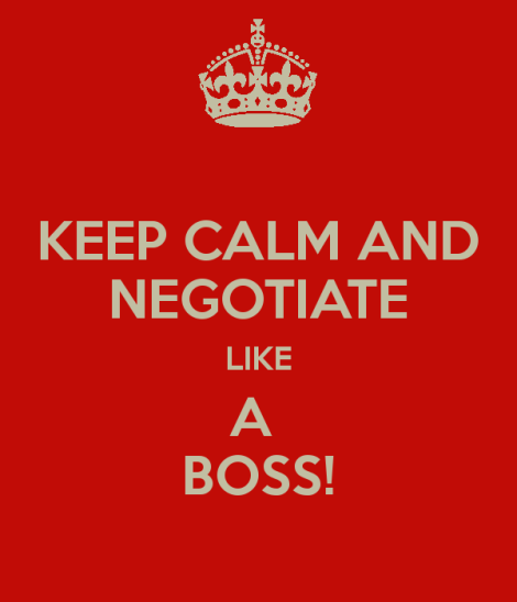 Keep calm and negotiate like a boss!